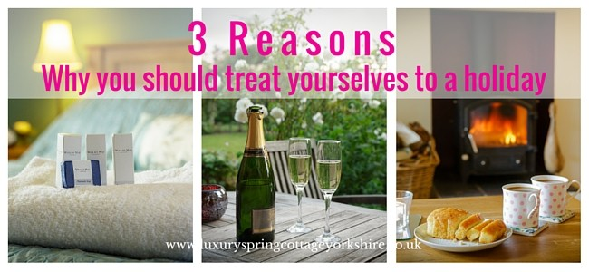 3 Reasons Why You Should Treat Yourselves To A Holiday