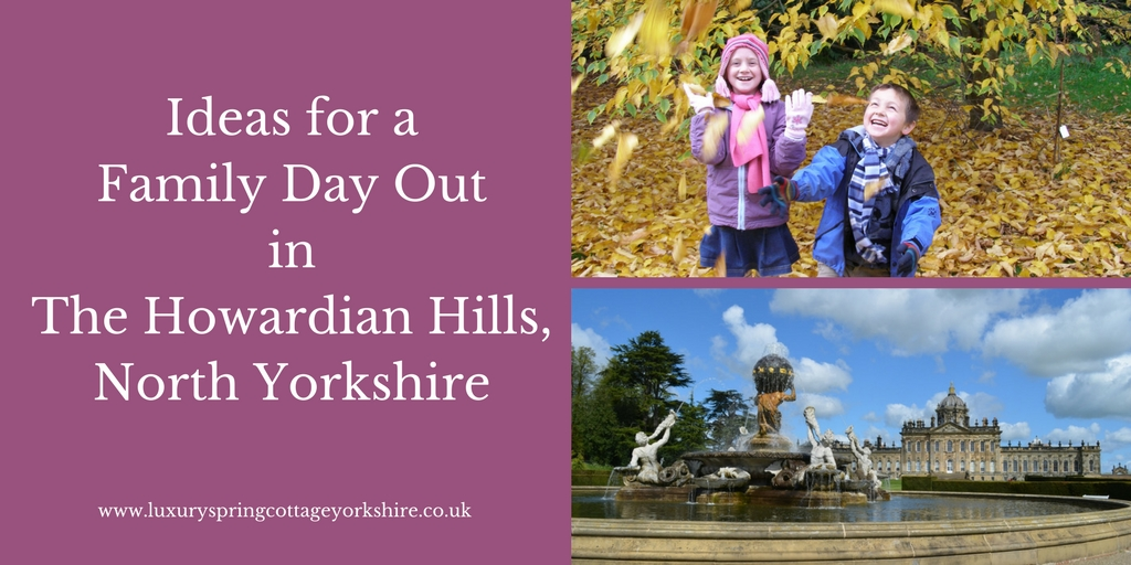 Ideas For A Family Day Out In The Howardian Hills