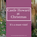 Castle Howard at Christmas a must visit
